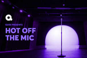 EVENT CANCELLED: Quibi Presents: Hot Off The Mic