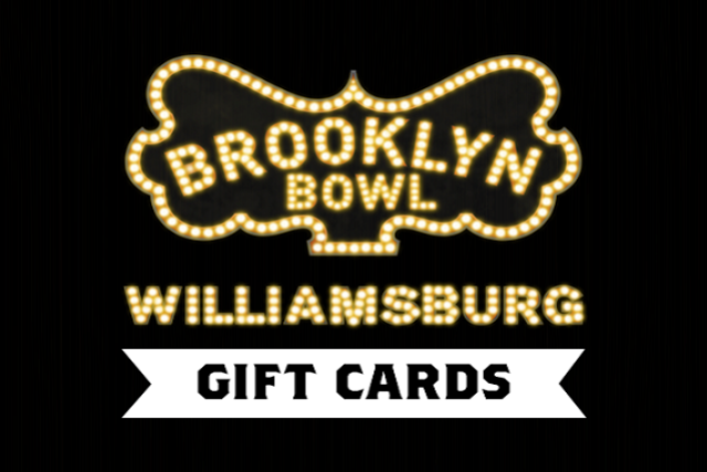 More Info for Brooklyn Bowl Gift Card