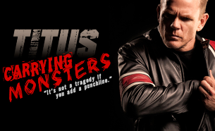 EVENT CANCELLED Christopher Titus: Carrying Monsters