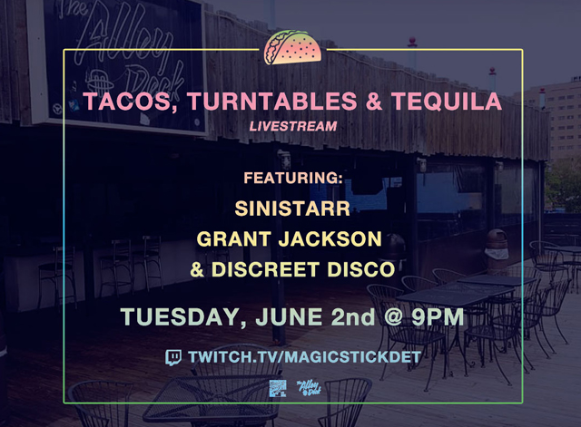 Tacos, Turntables & Tequila Tuesdays LIVESTREAM with Sinistarr, Grant Jackson, Discreet Disco