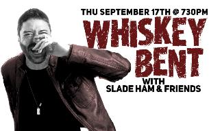 Whiskey Bent with Slade Ham