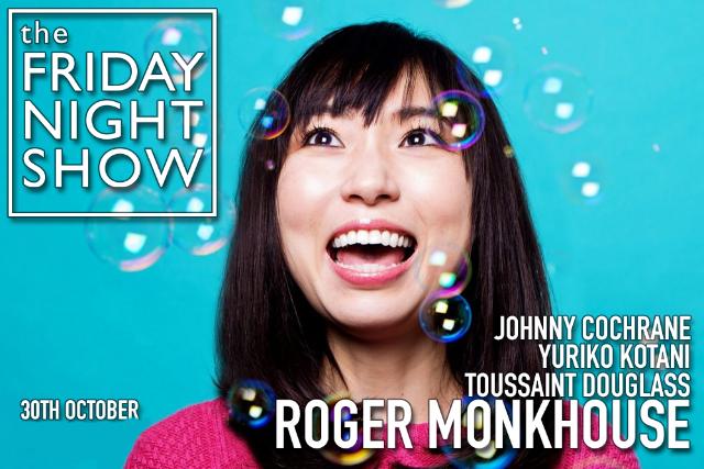 The Friday Night Show Fri 30 Oct