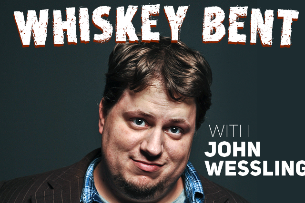 Whiskey Bent with John Wessling