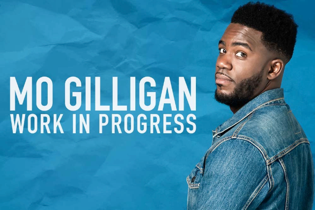 Mo Gilligan: Work In Progress Shows Mon 02 Nov
