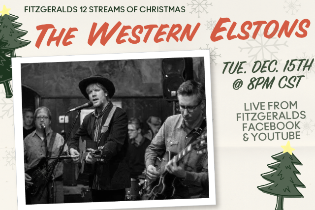 FITZGERALDS 12 Streams Of Christmas: The Western Elstons - Berwyn, IL 60402