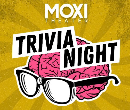 Trivia Night at Moxi Theater at Moxi Theater