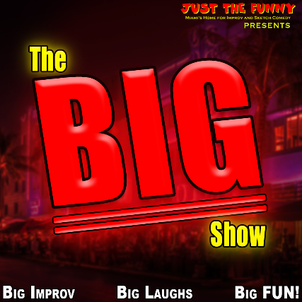 The BIG Show at Just the Funny