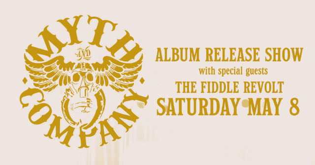 Myth & Company Album Release Show with The Fiddle Revolt