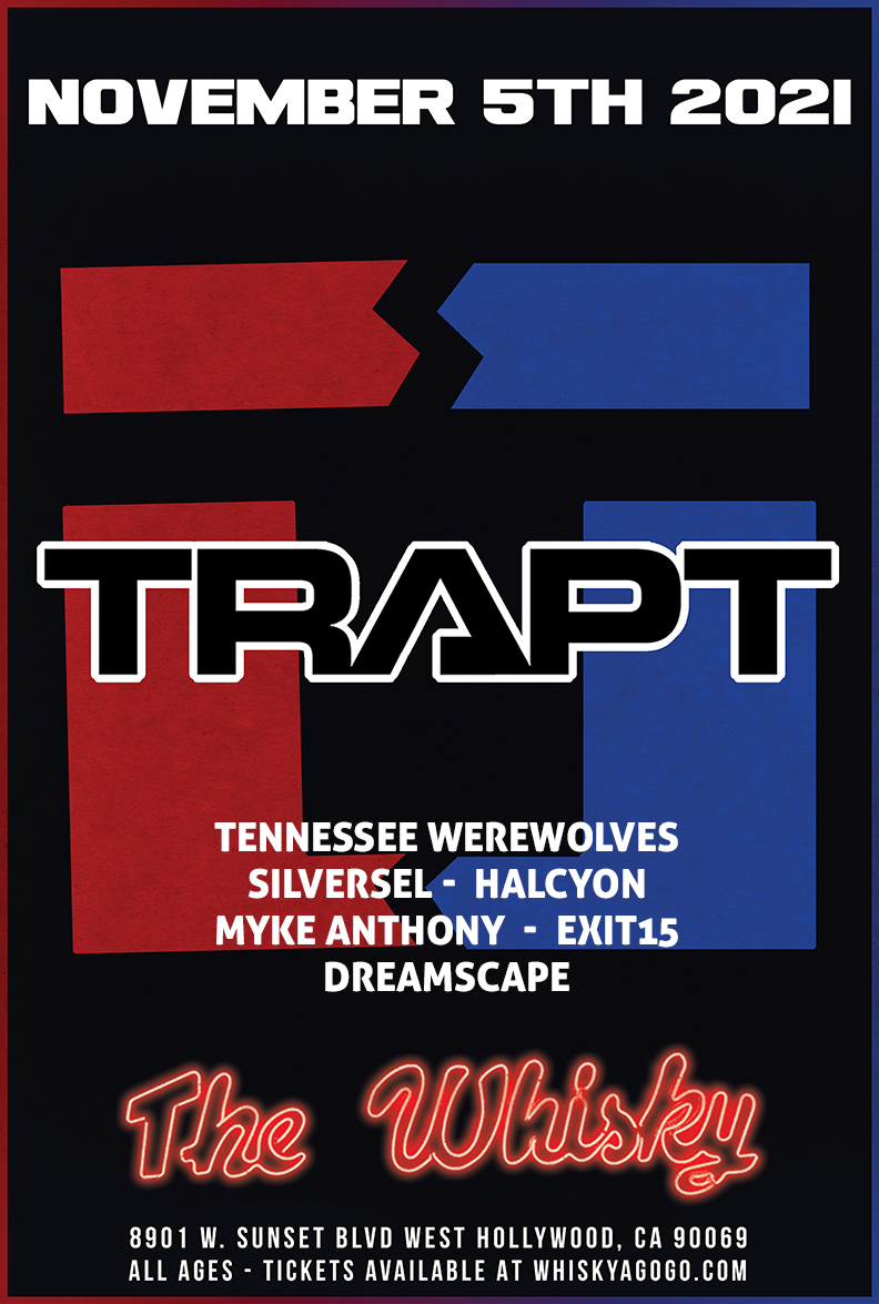 Trapt, Tennessee Werewolves, Silversel, This Fire Burns, Twenty2Salute, Halcyon, Myke Anthony