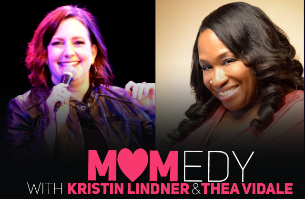 Momedy with Kristin Lindner & Thea Vidale
