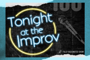 Tonight at the Improv with Gary Cannon, Ahamed Weinberg, Hannah Einbinder, Doug Benson, Brian Simpson, Cristela Alonzo, Greg Fitzsimmons, Neal Brennan, DeRay Davis