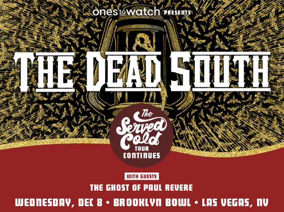 More Info for Ones To Watch Presents The Dead South - Served Cold Tour