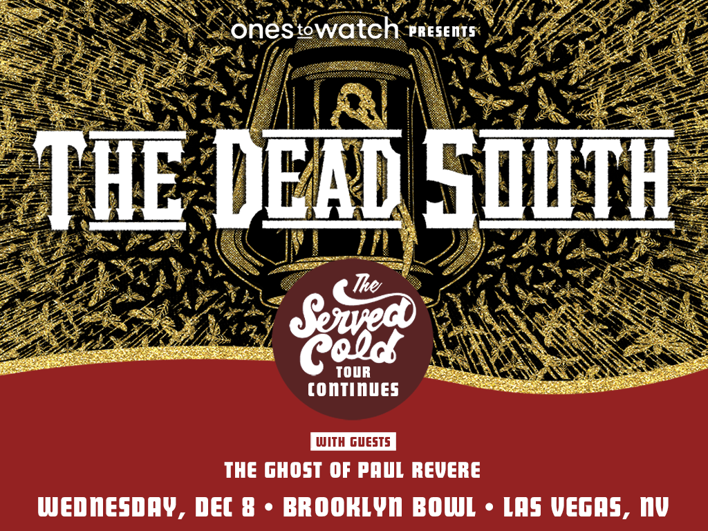 Ones To Watch Presents The Dead South - Served Cold Tour