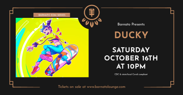 DUCKY--Barnato EDM Series...presented by JSP Productions