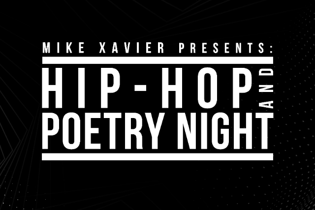 More Info for Mike Xavier Presents: Hip-Hop & Poetry Night