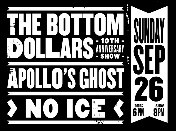 More Info for The Bottom Dollars (10th Anniversary Show!) + Apollo's Ghost + NO ICE (Co-Headline)