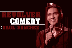 Revolver Comedy with Raul Sanchez