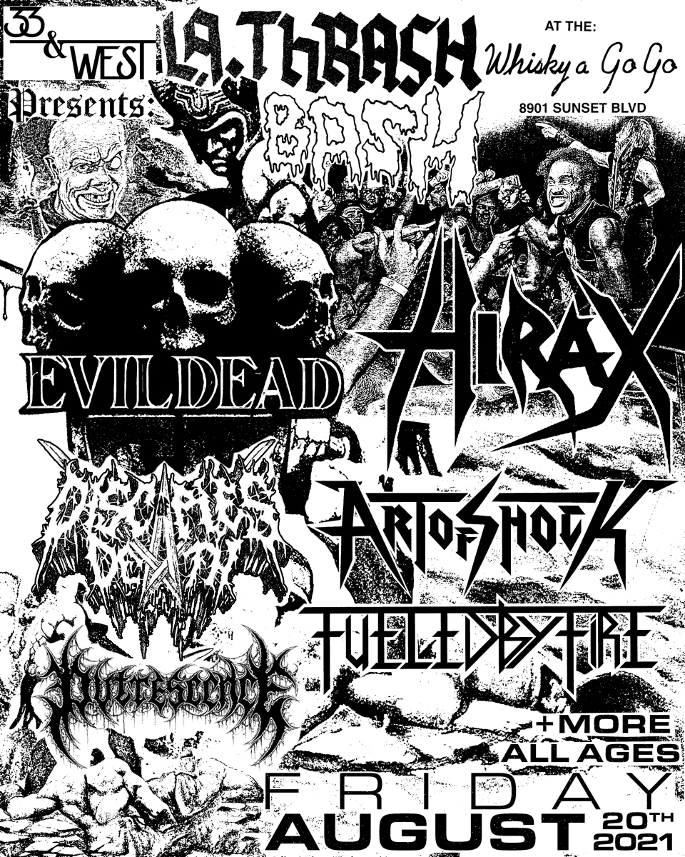 EVILDEAD, Hirax, Art Of Shock, Fueled By Fire, Blasphemous Creation, Disciples of Death, Putrescence