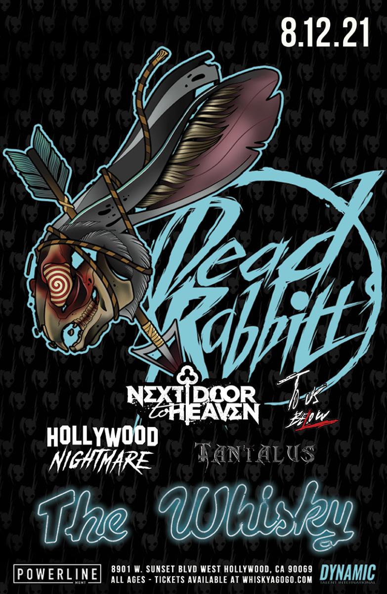 The Dead Rabbitts , Set To Stun, Next Door to Heaven, To Us Below, Hollywood Nightmare