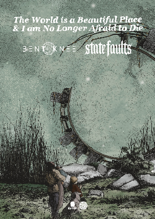 The World Is A Beautiful Place & I Am No Longer Afraid To Die, Bent Knee, State Faults