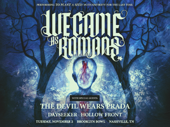 More Info for We Came As Romans: To Plant A Seed Anniversary Tour