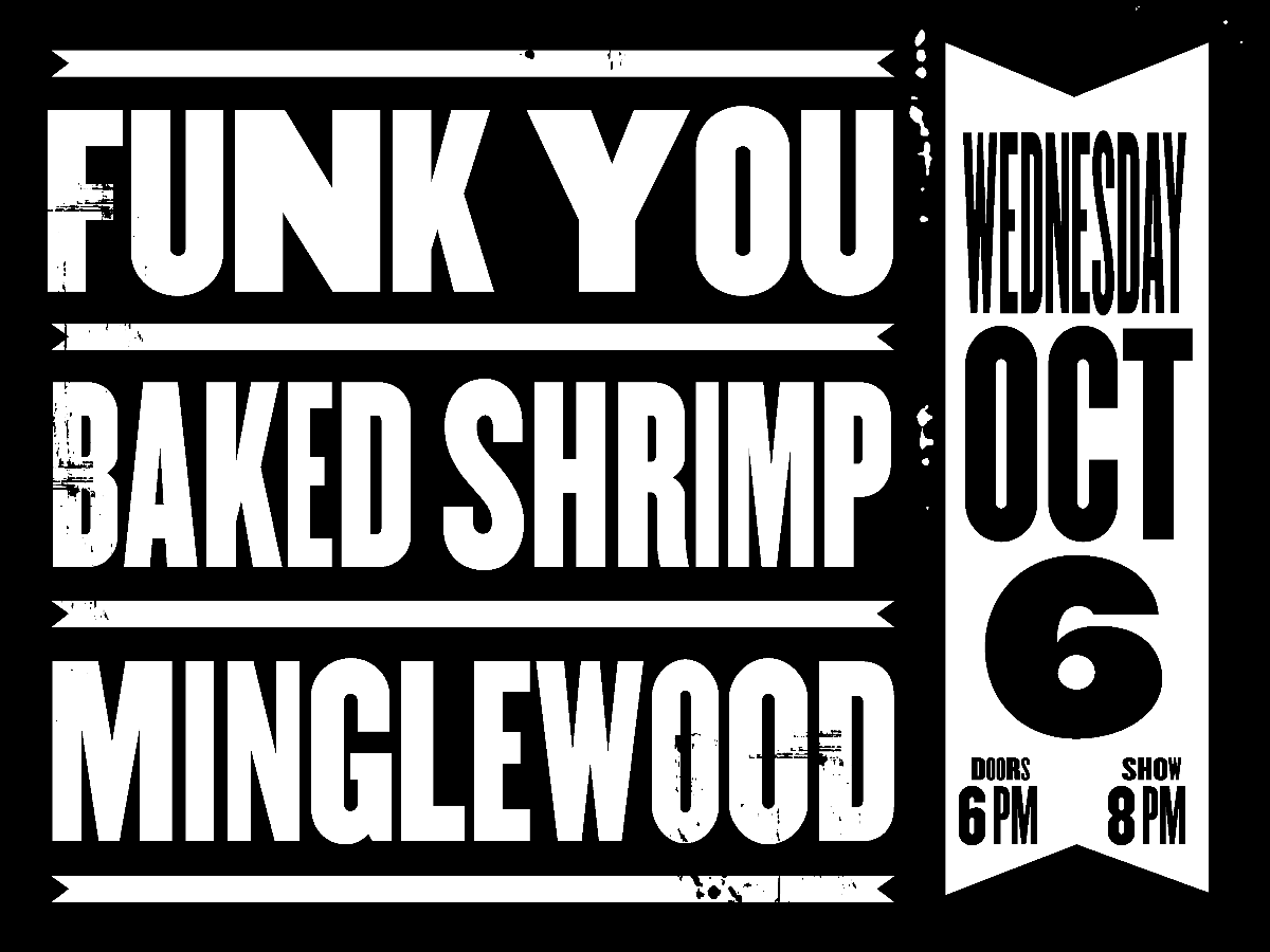 Funk You + Shareef Keyes and The Groove + Baked Shrimp