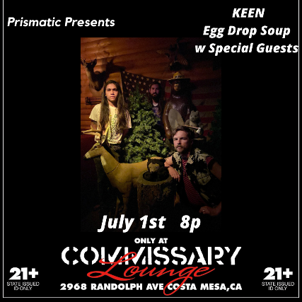 Keen   Egg Drop Soup   + more TBA at Commissary Lounge