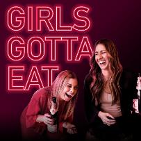 Girls Gotta Eat Live Podcast