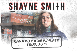 Banned From Karate Tour 2021 featuring Shayne Smith