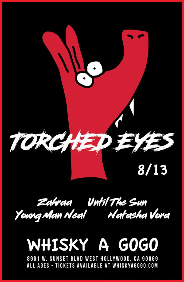 Torched Eyes, Zahraa, Until The Sun, Young Man Neal, Natasha Vora, Kanaka, Kenny Shipman