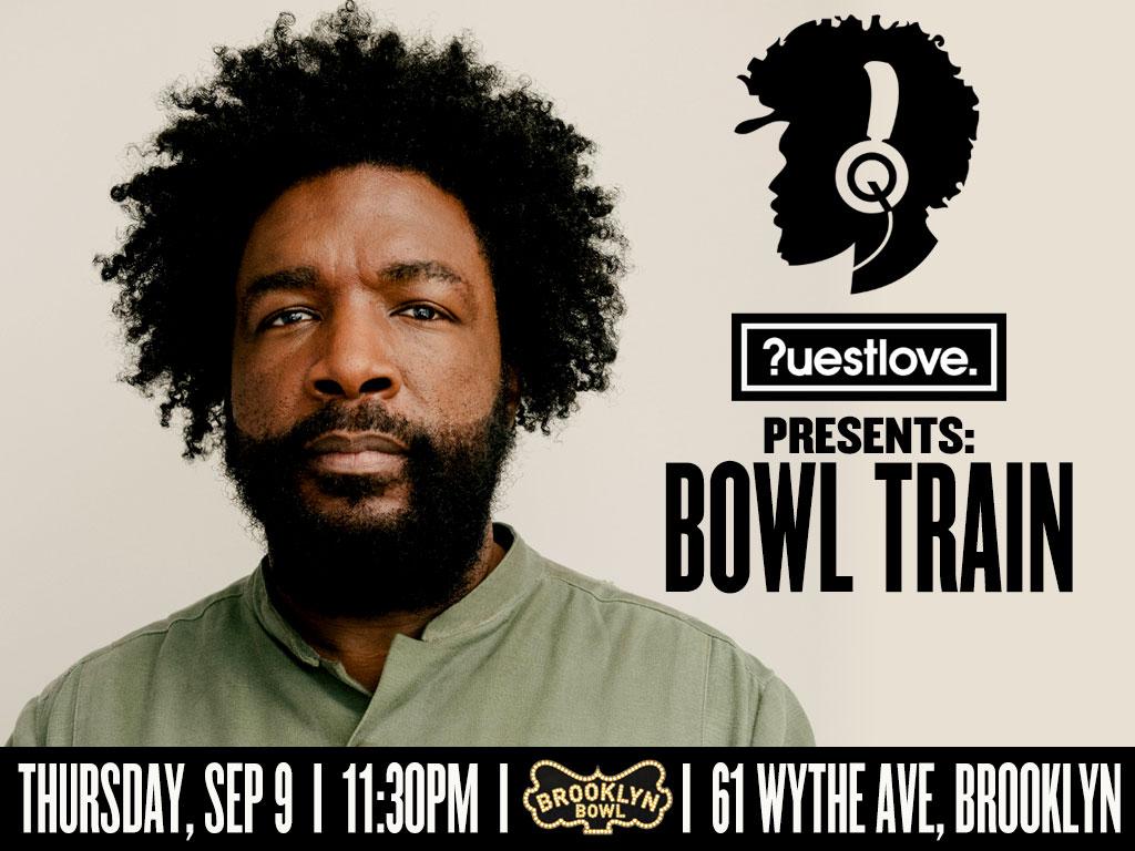 DJ Questlove Presents: Bowl Train