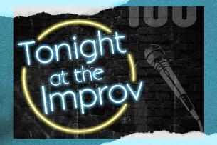 Tonight At the Improv ft. Cristela Alonzo, Kira Soltanovich, Ron G, Joe Praino, J.B. Ball, Marty Ross and more TBA!