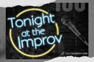 Tonight at the Improv ft. Orny Adams, Ian Edwards, Nika King, Jen Kober, Tommy Johnagin, Frazer Smith & more TBA!