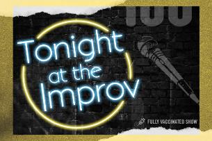 Tonight at the Improv ft. Jay Mohr, Kirk Fox, Adam Ray, Zainab Johnson, Francisco Ramos, Logan Guntzelman, Gary Cannon and more TBA!