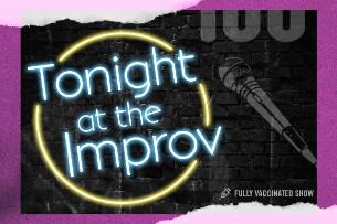 Tonight at the Improv ft. Kirk Fox, Ali Macofsky, Orlando Leyba, Zach Noe Towers, Nicole Aimee Schreiber, Nick Guerra, Frazer Smith & more TBA!
