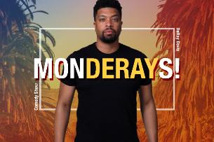 Improv Presents: MONDERAYS ft. Deray Davis, Ashima Franklin, Pink Foxx, Ron G, Adam Hunter, Kali Scott!