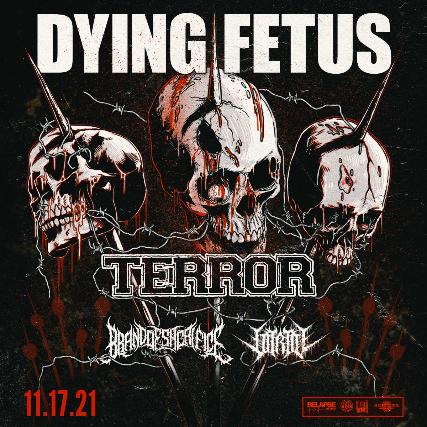 Dying Fetus, Terror, Brand of Sacrifice, Vitriol