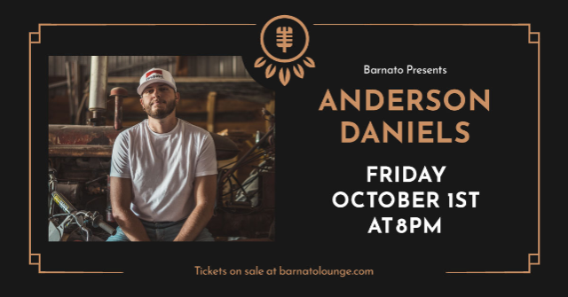 ANDERSON DANIELS...presented by JSP Productions at Barnato