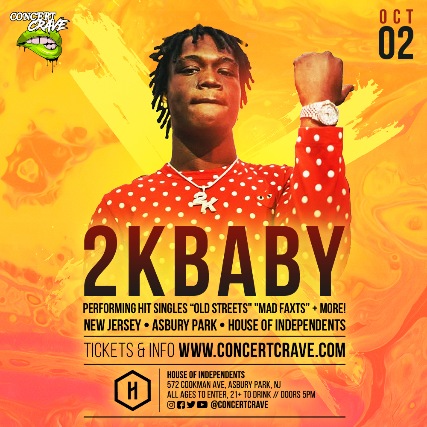 SORRY, THIS EVENT IS NO LONGER ACTIVE<br>Concert Crave Presents: 2K BABY at House of Independents - Asbury Park, NJ 07712
