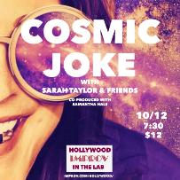 COSMIC JOKE with Sarah Taylor & Friends!