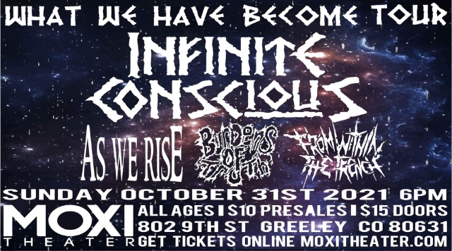 Infinite Concious - What We Have Become Tour at Moxi Theater