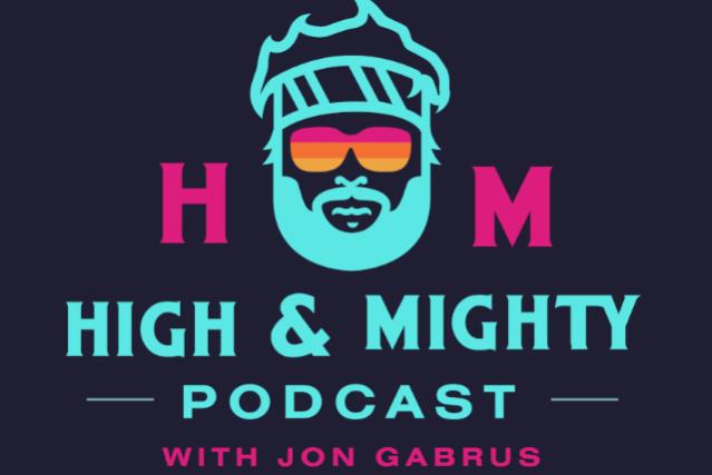 High & Mighty Podcast With Jon Gabrus