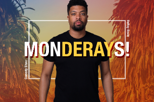 Improv Presents: MONDERAYS with Deray Davis, Blaq Ron, Andre Bailey, Derek Gaines, Nick Brooks & more!