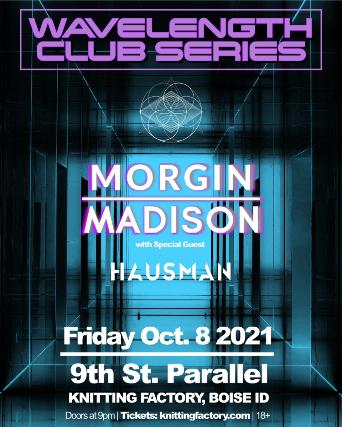 Wavelength Club Series Presents: Morgin Madison with Hausman