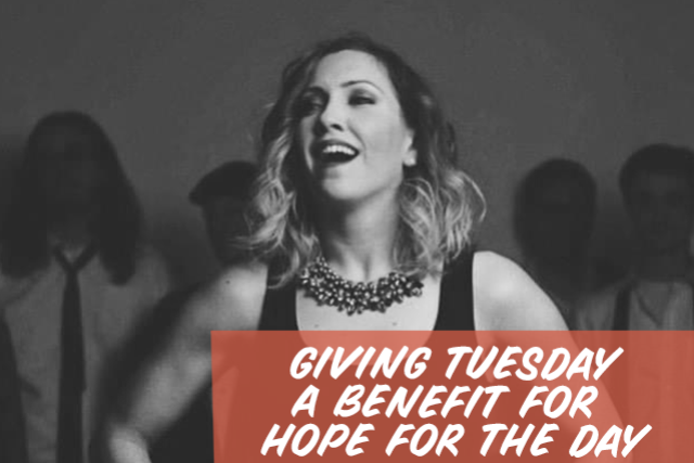Giving Tuesday: A Benefit For Hope For The Day