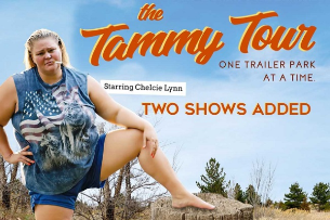 The Tammy Tour: One Trailer Park at a Time starring CHELCIE LYNN