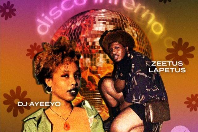 Disco Inferno: Late night DJ residency with Zeetus Lapetus and DJ Ayeeyo