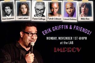 Erik Griffin & Friends! ft. Leonard Robinson, Leah Lamarr, Jason Collings, Rick Glassman, Zainab Johnson, Nikki Bon!