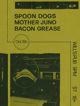 Spoon Dogs, Mother Juno, Bacon Grease