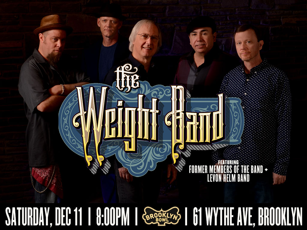 The Weight Band - featuring former members of The Band and Levon Helm Band